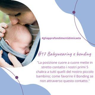 #17 Il babywearing e il bonding