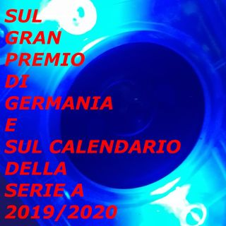 Sul Gran Premio di Germania e sul Calendario della Serie A 2019/2020