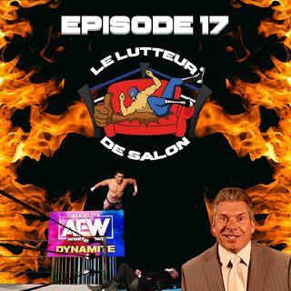 Épisode 17 : AEW au top et Vince au fond... (27 avril 2020)