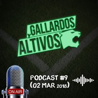 Podcast Gallardos y Altivos 02 mar