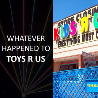 Whatever happened to... Toys R Us