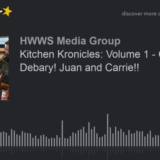 Kitchen Kronicles: Volume 1 - Chapter 3 - Debary! Juan and Carrie!!