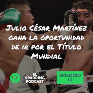 """EP 12: Julio César """"Rey"""" Martinez vence a Andrew Selby y va por el Título Mundial"""