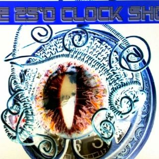 The 25 O'Clock Show -Strange Days. Reissued 1st February 2021