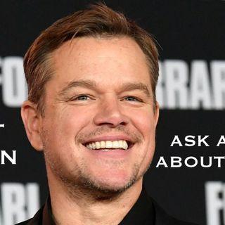 84: Ask Ashley About Matt Damon