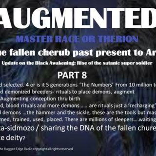 AUGMENTED PART 8 SPIRITUALLY SUPRA-NATURALLY BRED...Augmented DNA