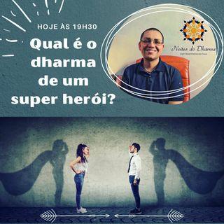 Qual é o dharma de um super herói?