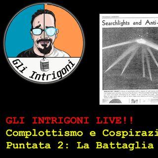 GLI INTRIGONI LIVE!! Complottismo e Cospirazioni puntata 2: La Battaglia di Los Angeles