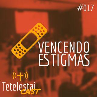 Vencendo Estigmas | Sebastião Neto