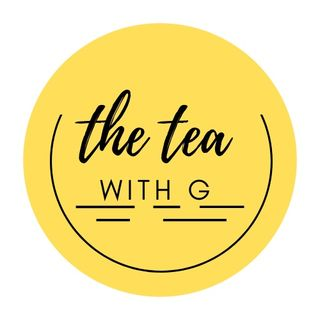 The Tea With G