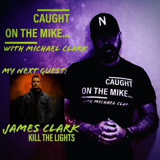 Episode 22- From Somewhere In Between with James Clark of Kill The Lights