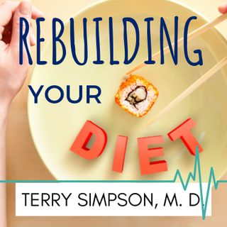 Rebuilding Your Diet [S2E7]