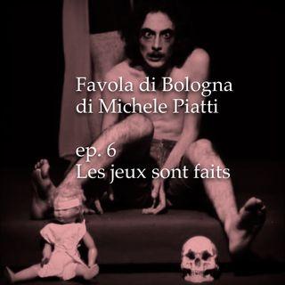 Les jeux sont faits - Favola di Bologna - s01e06