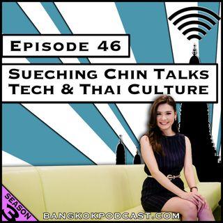 Sueching Chin Talks Tech & Thai Culture [Season 3, Episode 46]