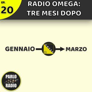 Radio Omega: Tre Mesi Dopo