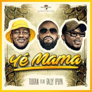 Toofan x Fally Ipupa - Yé Mama (BAIXAR AQUI MP3)