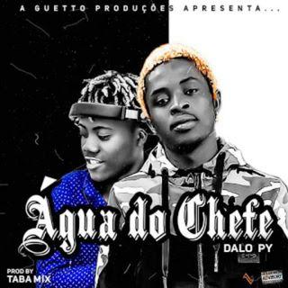 Dalo Py - Água Do Chefe (feat Taba Mix) (Downlaod mp3) Baixar Aqui 2020