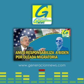 722: AMLO RESPONSABILIZA A BIDEN X OLEADA MIGRATORIA