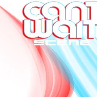 Scene - Cant Wait