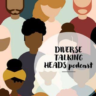 Diverse Talking Heads Episode 3
