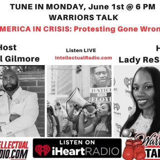 Warrior Talk Radio/America in Crisis: Protesting Gone Wrong