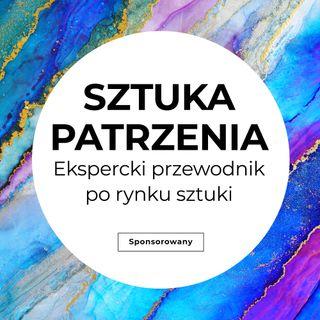 Odcinek 2. Szlachetna patyna, piękna sygnatura - dzieło sztuki okiem kolekcjonera.