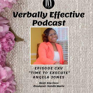 "EPISODE CXV | ""TIME TO EXECUTE"" w/ ANGELA JONES"