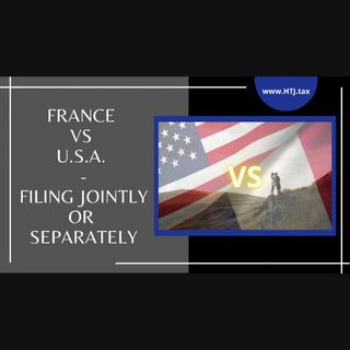 [ HTJ Podcast ] France VS U.S.A. - Filing Jointly Or Separately