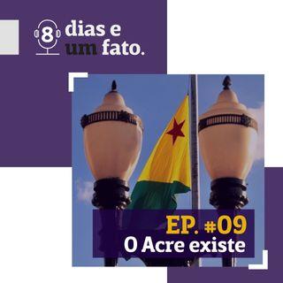 O Acre existe #09