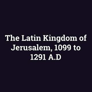 What was the Kingdom of Jerusalem?