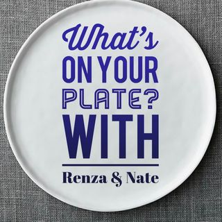 What is on your plate with Renza and Nate PILOT