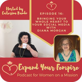 Bringing Your Whole Heart to Your Social Media with Diana Morgan