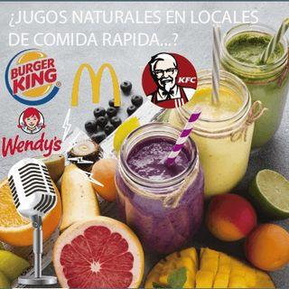 ¿Jugos naturales  en locales de comida rápida...? ¿serán naturales?
