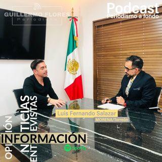 Entrevista con Luis Fernando Salazar MORENA/Torreón