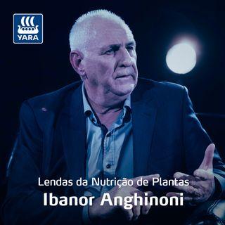 Lendas da Nutrição de Plantas #4 - Ibanor Anghinoni aborda os sistemas de produção agrícola