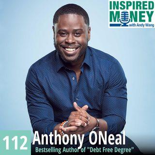 112: How to Attend College Without Student Loans with Anthony ONeal