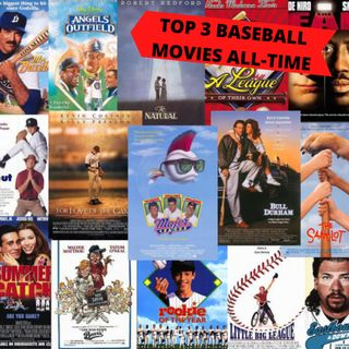 Top 3 Baseball Movies Ep. 221