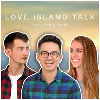 LOVE ISLAND TALK - Mini-sode 003