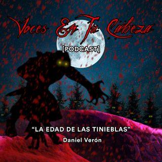"""""""La Edad De Las Tinieblas"""" de Daniel Verón- [Audiocuento de misterio]"""