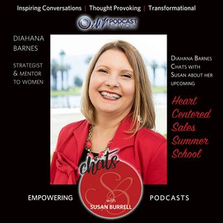 "Sue chats with CEO, Diahana Barnes about  her upcoming ""Heart Centered Sales Summer School."""