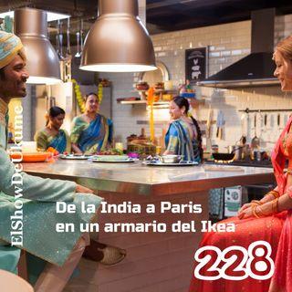 De la India a París en un armario del Ikea | ElShowDeUkume 228
