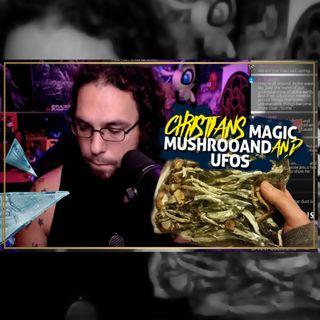 Christians Magic Mushrooms UFOs Live QA