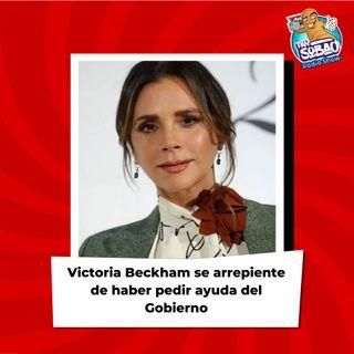 Victoria Beckham se arrepiente de haber solicitado ayuda del Gobierno