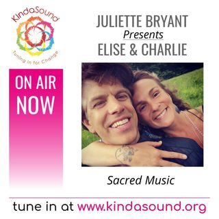 Sacred Music | Elise & Charlie on Transformative Health with Juliette Bryant