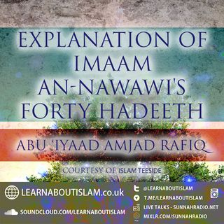 The Forty Hadeeth of Imaam an Nawawi 46 - Abu Iyaad Amjad Rafiq