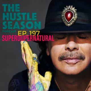 The Hustle Season: Ep. 197 Superdupernatural