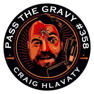 Pass The Gravy #358: Craig Hlavaty