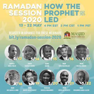 Masjid Muhammad DC Ramadan Session - How The Prophet Led 5-16-2020