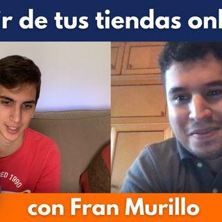 Cómo vivir de tus tiendas online y nichos, con Fran Murillo #91