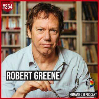 254: Robert Greene   Understanding Laws of Human Nature